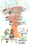 Confessions of an Imaginary Friend - Michelle Cuevas