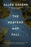 The Heavens May Fall - Allen Eskens