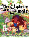The Orphans of the Jungle - Jeanette Wittenberg
