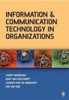 Information and Communication Technology in Organizations: Adoption, Implementation, Use and Effects - Jan A.G.M. van Dijk