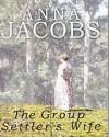 The Group Settler's Wife - Anna Jacobs