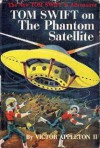 Tom Swift on The Phantom Satellite - Victor Appleton II, Kaye Graham