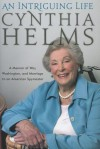 An Intriguing Life: A Memoir of War, Washington, and Marriage to an American Spymaster - Cynthia Helms