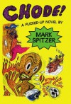 Chode! - Mark Spitzer