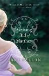 Getting Rid of Matthew - J. Fallon