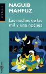 Las Noches de Las Mil y Una Noches - Naguib Mahfouz