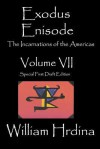 Exodus Enisode: The Incarnations Of The Americas - William Hrdina