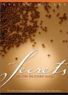 Secrets of the Mustard Seed - Steven R. Mosley