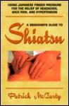 Beginners' Guide to Shiatsu - Patrick McCarty