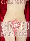Shaved by the Boss - Clara Bright