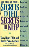 Secrets to Tell, Secrets to Keep - Terry Hunt, Karen Paine-Gernee