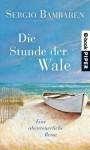 Die Stunde der Wale: Eine abenteuerliche Reise - Sergio Bambaren, Gaby Wurster