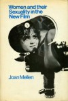 Women And Their Sexuality In The New Film (hardcover) - Joan Mellen