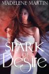 Spark of Desire (The Dragon's Virgin Tribute) - Madelene Martin