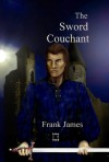 The Sword Couchant (The Sword Trilogy) - James Frank