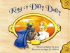 King of Dilly Dally - Michael D. Scott, Megan D. Wellman