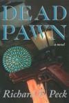 Dead Pawn - Richard E. Peck