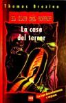 La casa del terror (El club del horror, #1) - Thomas Brezina