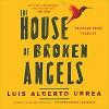 The House of Broken Angels - Luis Alberto Urrea