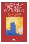 Guida alla profezia di Celestino - James Redfield, Carol Adrienne, Alessandra De Vizzi