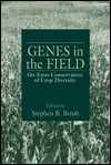Genes in the Field On-Farm Conservation of Crop Diversity - Stephen B. Brush, IDRC