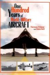 One Hundred Years of World Military Aircraft - Norman Polmar, Dana Bell
