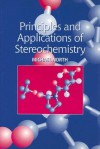 Principles and Applications of Stereochemistry - Michael North