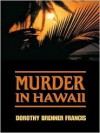 Murder In Hawaii - Dorothy Brenner Francis