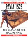 Pavia 1525: The Climax of the Italian Wars - Angus Konstam