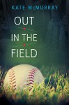 Out in the Field (English Edition) - Kate McMurray
