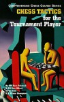 Chess Tactics for the Tournament Player (Comprehensive Chess Course Series) - Sam Palatnik, Lev Alburt