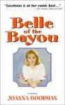 Belle of the Bayou - Joanna Goodman