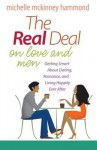 The Real Deal on Love and Men: Getting Smart about Dating, Romance, and Living Happily Ever After - Michelle McKinney Hammond