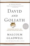 David and Goliath: Underdogs, Misfits, and the Art of Battling Giants - Malcolm Gladwell