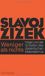 Weniger als nichts: Hegel und der Schatten des dialektischen Materialismus - Slavoj Zizek, Frank Born