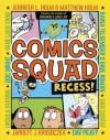 Comics Squad: Recess! - Jennifer Holm, Matthew Holm, Jarrett J. Krosoczka, Dan Santat
