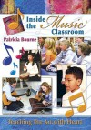 Inside the Music Classroom: Teaching the Art with Heart - Patricia Bourne