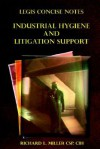 Legis Concise Notes Volume 1: Industrial Hygiene and Litigation Support - Richard L. Miller