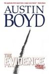 The Evidence: A Novel - Austin Boyd