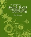 The Little Book Of Quick Fixes For Impatient Gardeners (Little Book Of) - Gay Search