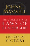 The Law of Victory: Lesson 15 from the 21 Irrefutable Laws of Leadership - John Maxwell