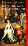 Der wilde Tanz der Seidenröcke: Roman (Fortune de France) (German Edition) - Robert Merle, Christel Gersch