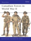 Canadian Forces in World War II - René Chartrand, Osprey Publishing, Ronald B. Volstad