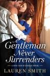 A Gentleman Never Surrenders (Sins and Scandals) - Lauren Smith