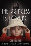 The Princess Is Coming - Dan Sullivan