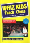 Whiz Kids Teach Chess - Eric Schiller