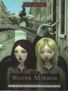 The Water Mirror (Dark Reflections,#1) - Kai Meyer