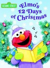 Elmo's 12 Days of Christmas (Sesame Street) - Sarah Albee