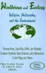 Worldviews and Ecology: Religion, Philosophy, and the Environment (Ecology and Justice Series) - Mary Evelyn Tucker, John A. Grim