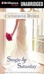Single by Saturday - Catherine Bybee, Tanya Eby
